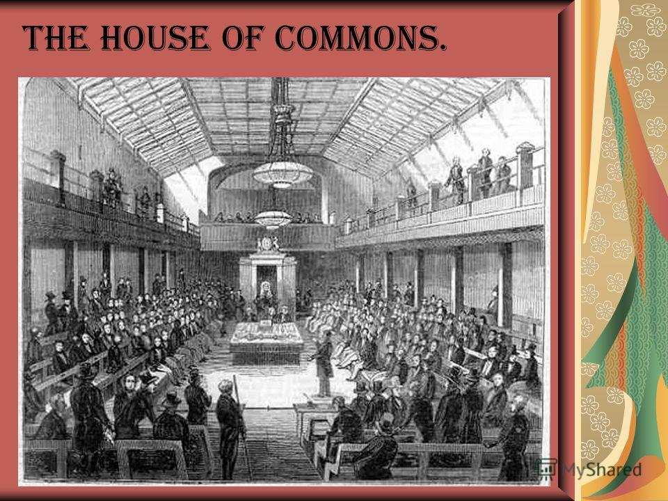 The House of Commons.
