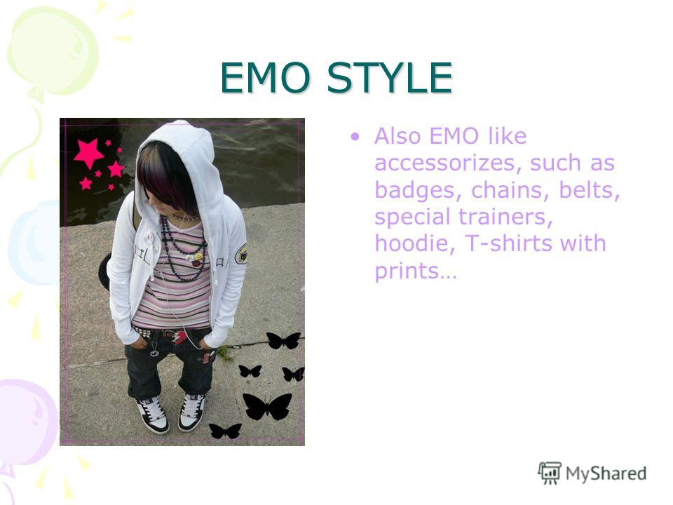 EMO STYLE You can recognize EMO-teen very easy, because they prefer to mix black color with bright ones – most popular, of course, pink, blue, orange, yellow, and other acid colors.