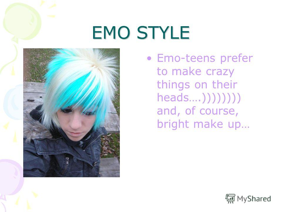 EMO STYLE Also EMO like accessorizes, such as badges, chains, belts, special trainers, hoodie, T-shirts with prints…