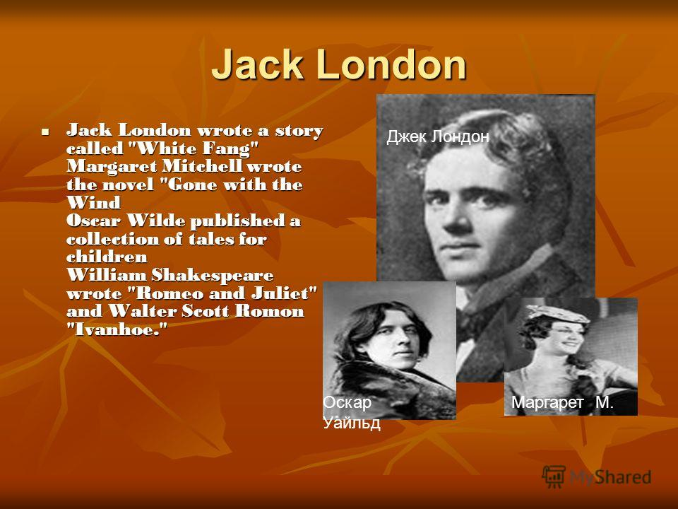 Jack London Jack London wrote a story called