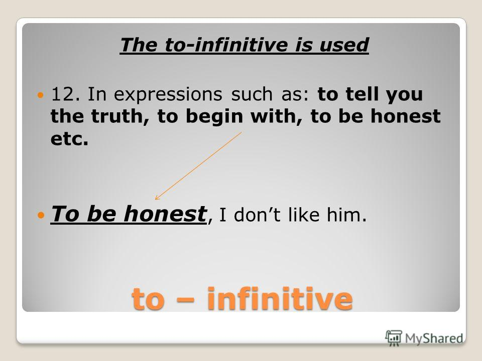 to – infinitive The to-infinitive is used 11. In the expression: for + noun/pronoun + to –inf. For him to be so rude was unforgivable.