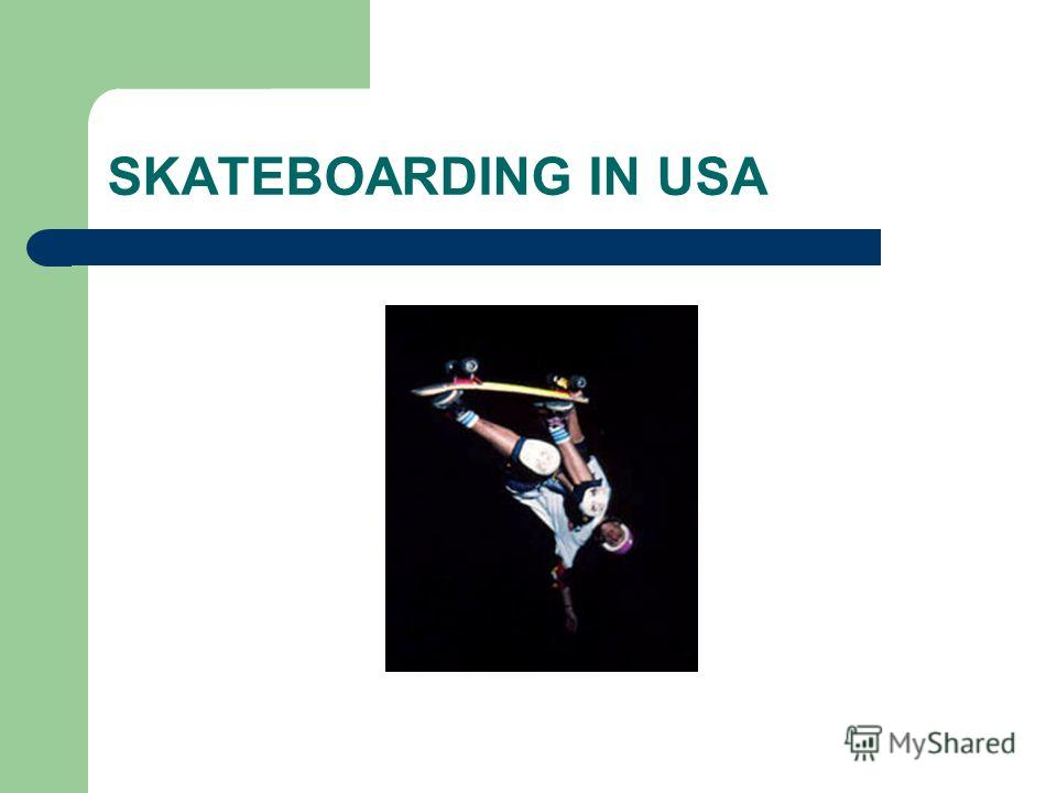 SKATEBOARDING IN USA
