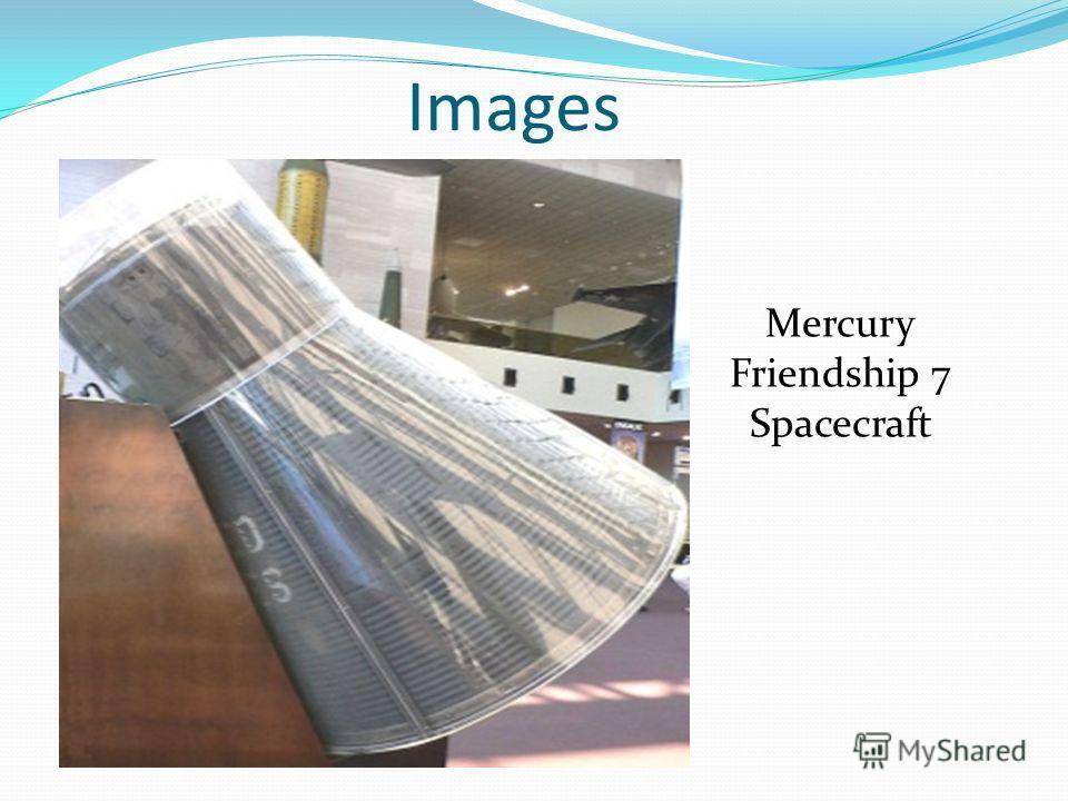 Mercury Friendship 7 Spacecraft Images