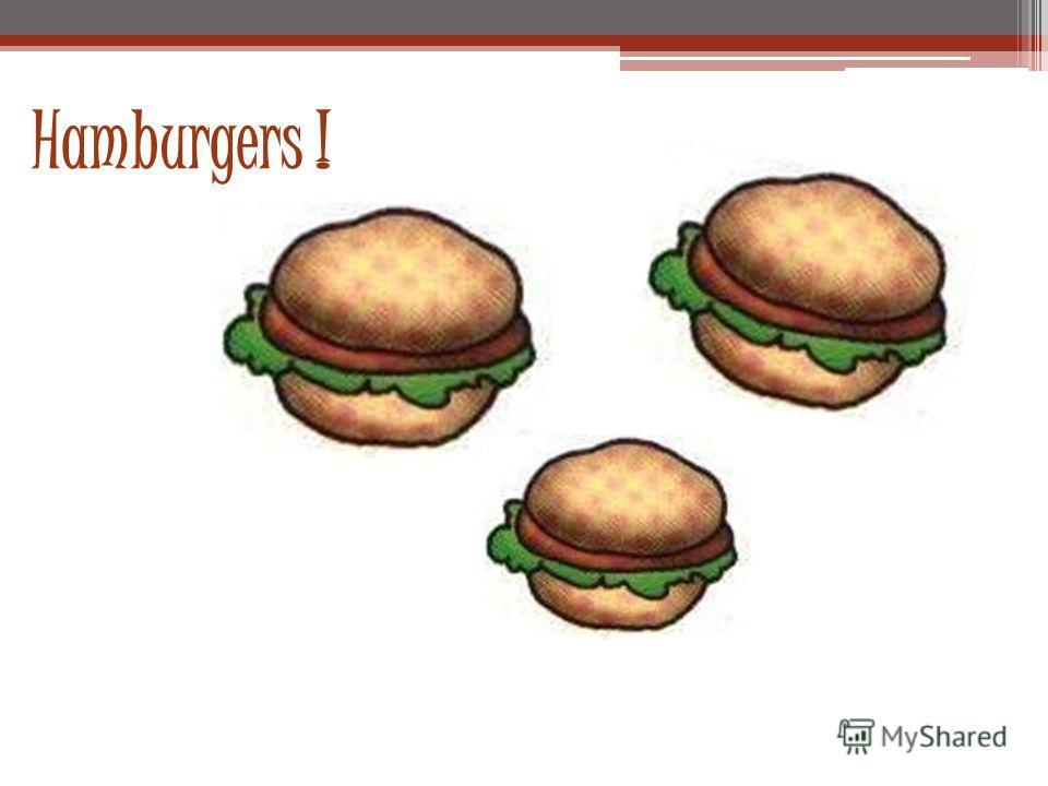 Hamburgers !