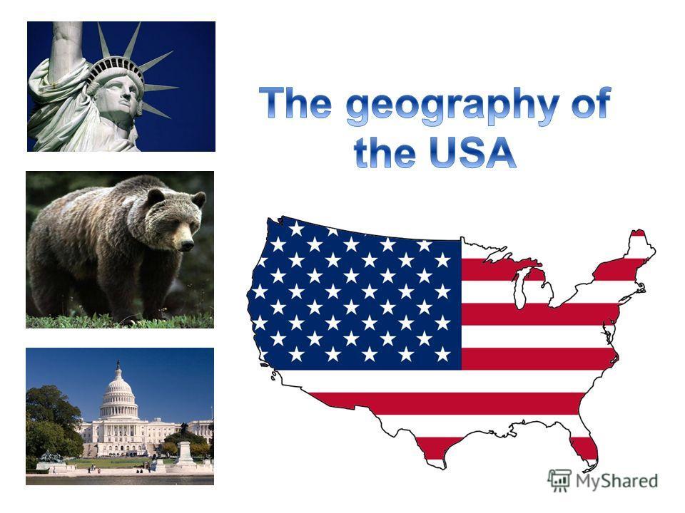 The Geography of the USA - презентация география США  на английском языке к уроку английского языка.