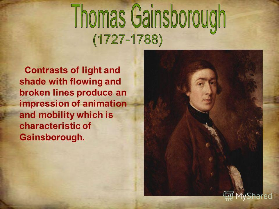 Contrasts of light and shade with flowing and broken lines produce an impression of animation and mobility which is characteristic of Gainsborough.