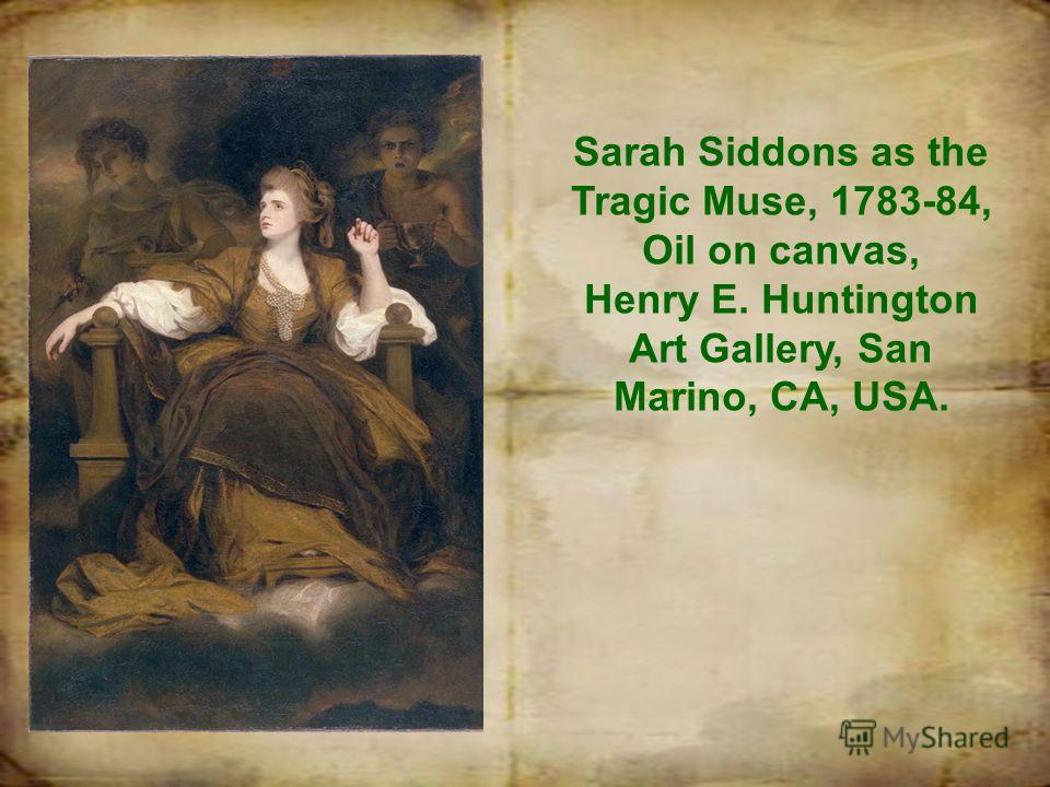 Sarah Siddons as the Tragic Muse, 1783-84, Oil on canvas, Henry E. Huntington Art Gallery, San Marino, CA, USA.