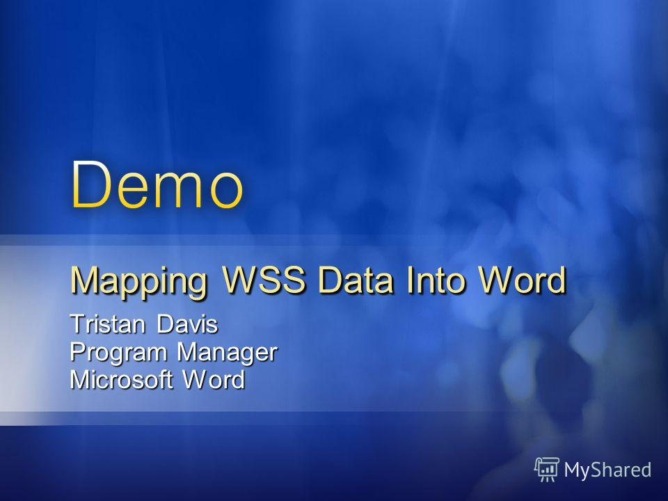 Tristan Davis Program Manager Microsoft Word Mapping WSS Data Into Word