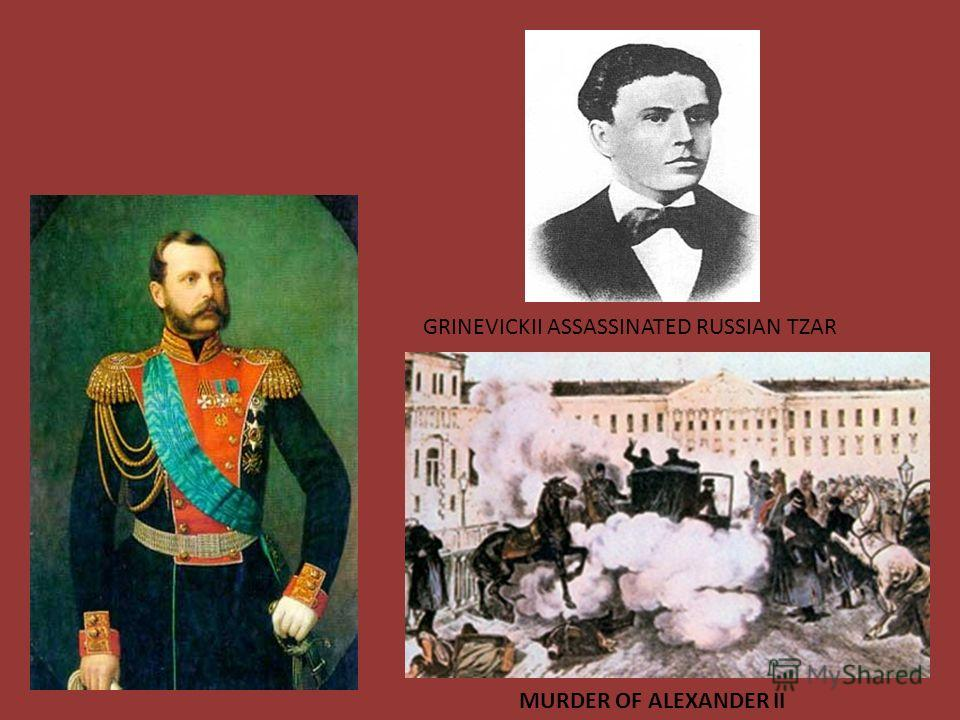 MURDER OF ALEXANDER II GRINEVICKII ASSASSINATED RUSSIAN TZAR