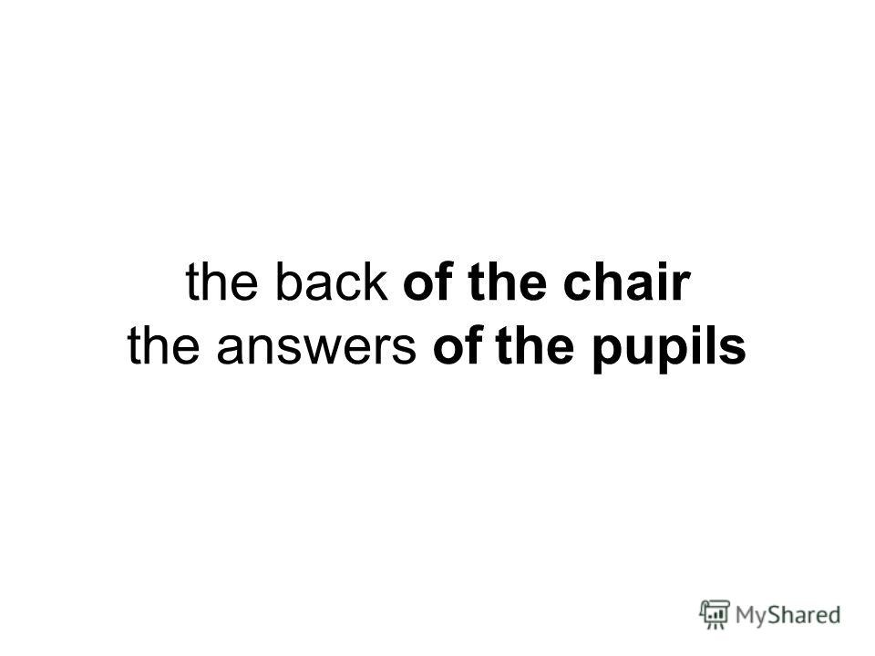 the back of the chair the answers of the pupils