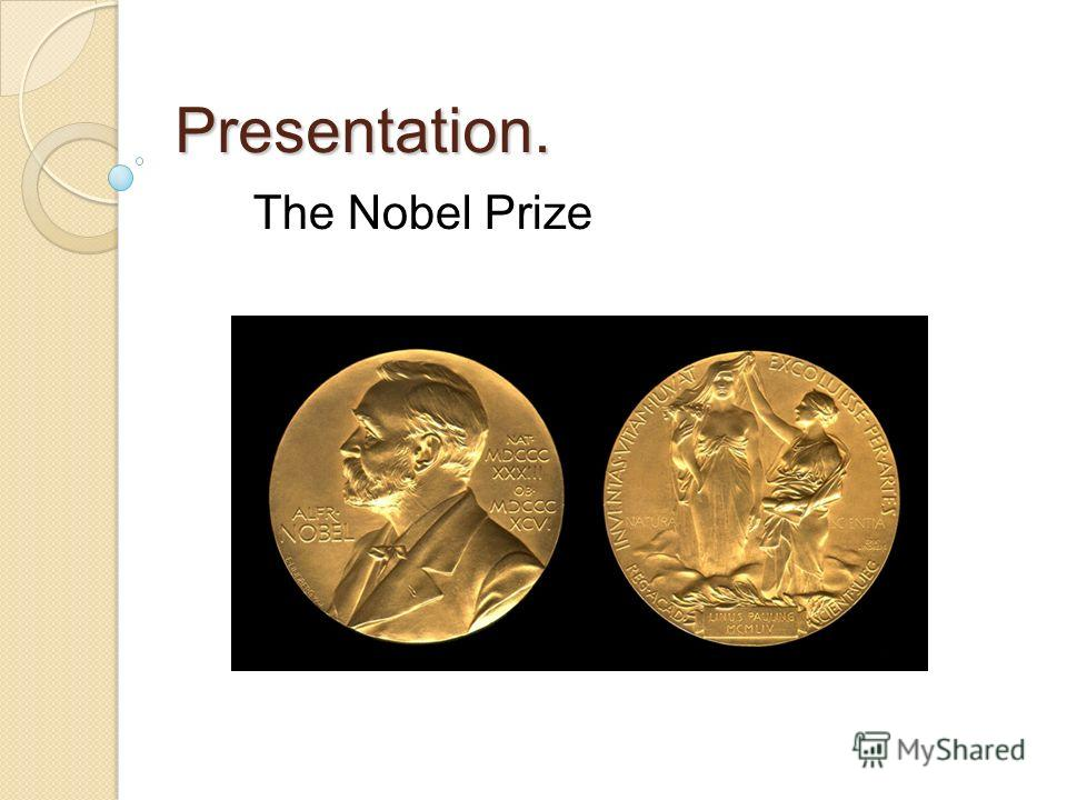 Presentation. The Nobel Prize
