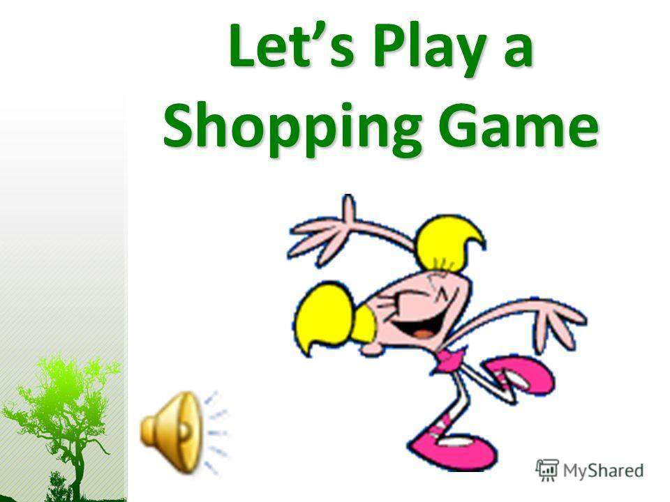 Lets Play a Shopping Game