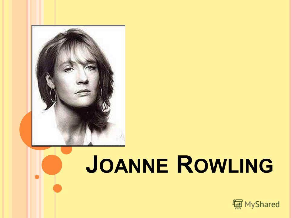 J OANNE R OWLING