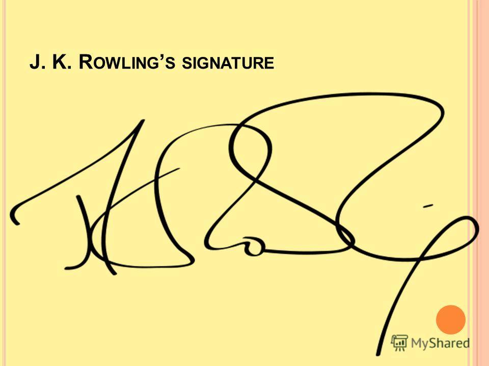 J. K. R OWLING S SIGNATURE