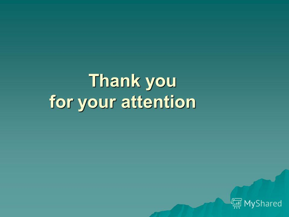 Thank you for your attention Thank you for your attention