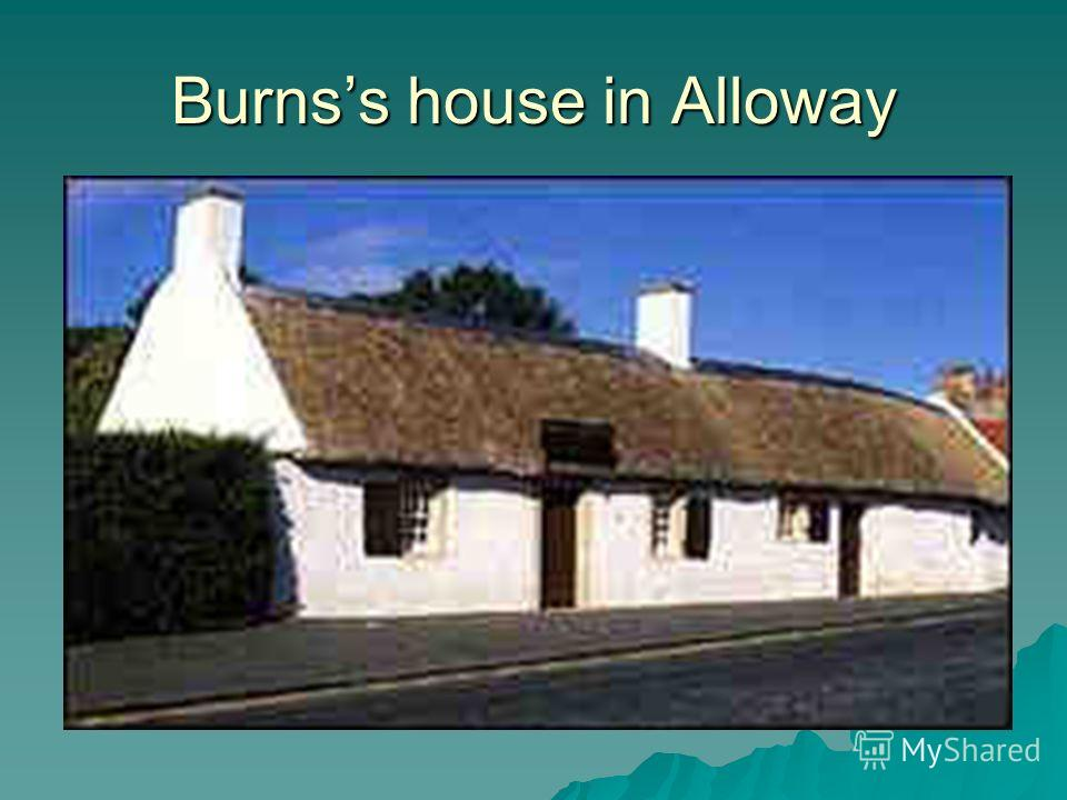 Burnss house in Alloway