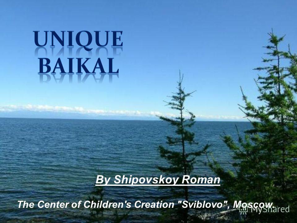By Shipovskoy Roman The Center of Children's Creation Sviblovo, Moscow.