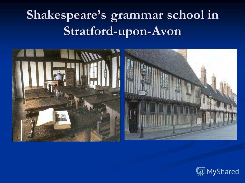 Shakespeares grammar school in Stratford-upon-Avon