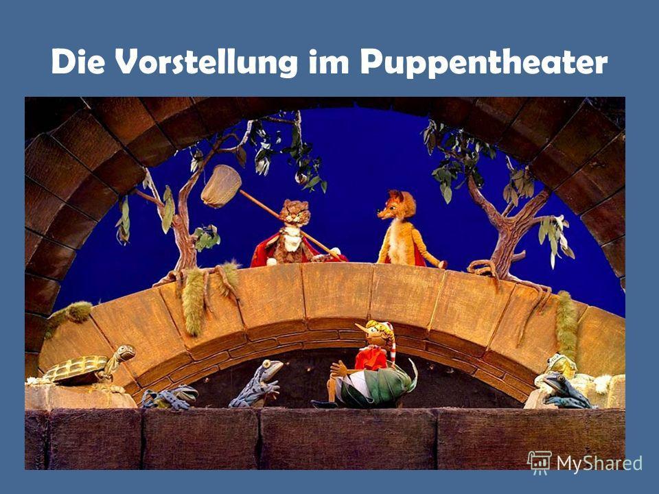 Die Vorstellung im Puppentheater