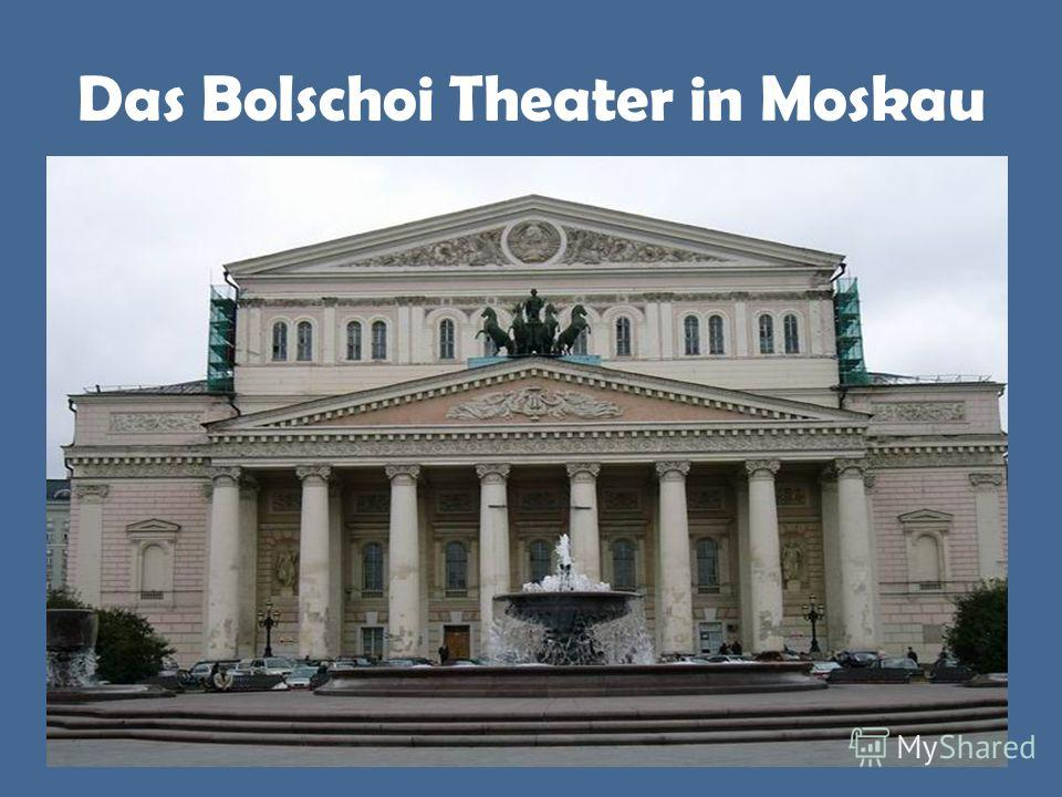 Das Bolschoi Theater in Moskau