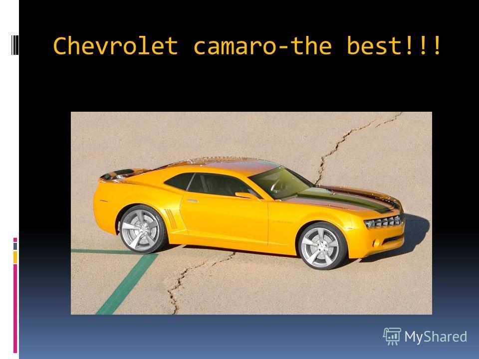 Chevrolet camaro-the best!!!