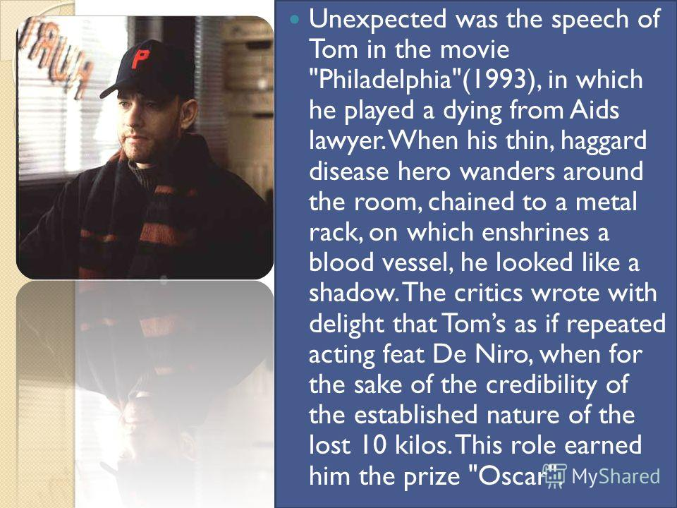 Unexpected was the speech of Tom in the movie