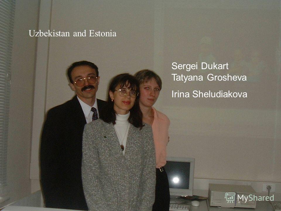 Sergei Dukart Tatyana Grosheva Irina Sheludiakova Uzbekistan and Estonia