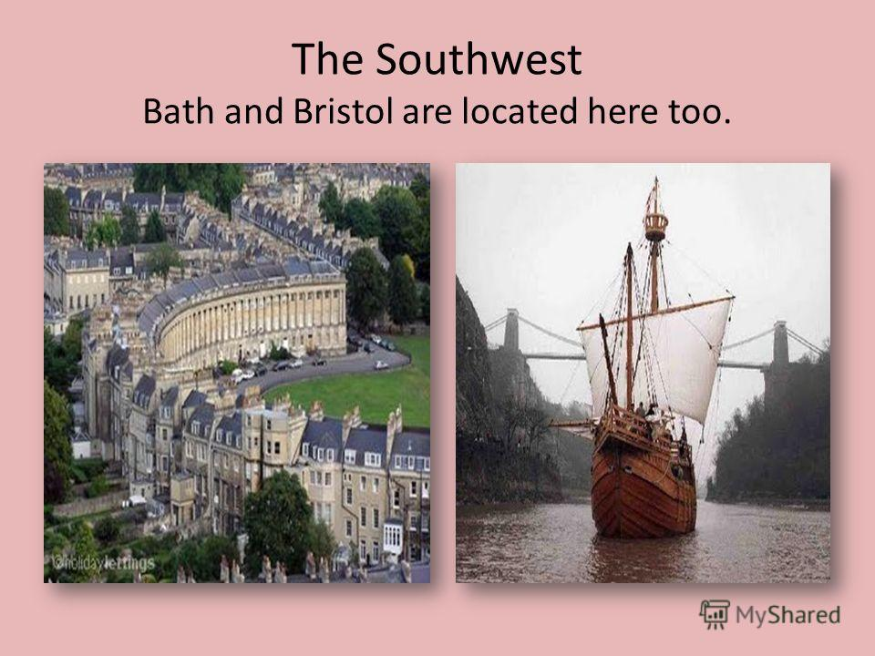 The Southwest Bath and Bristol are located here too.