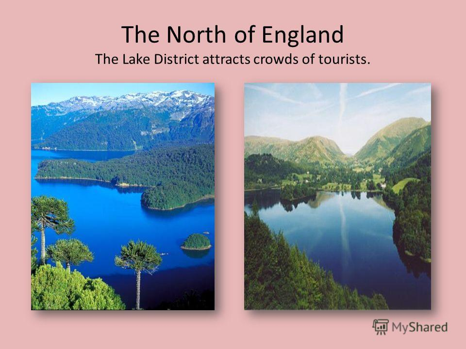 The North of England The Lake District attracts crowds of tourists.