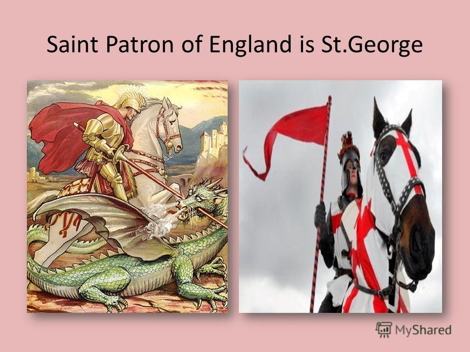 Saint Patron of England is St.George