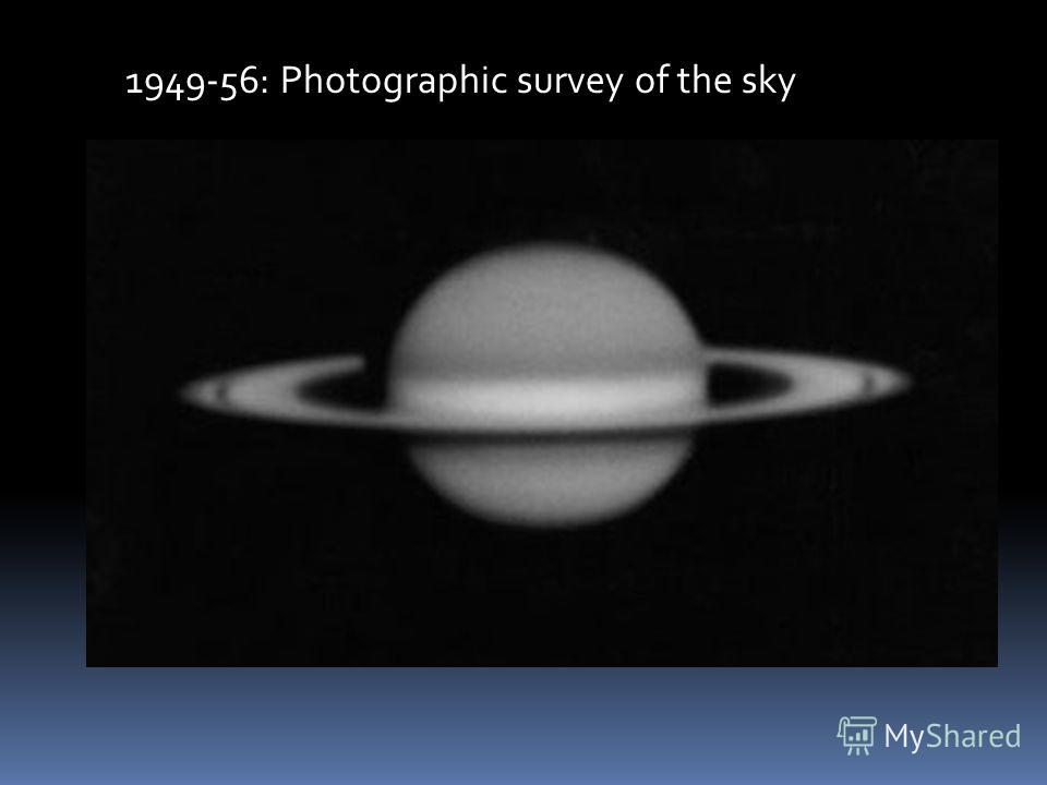 1949-56: Photographic survey of the sky