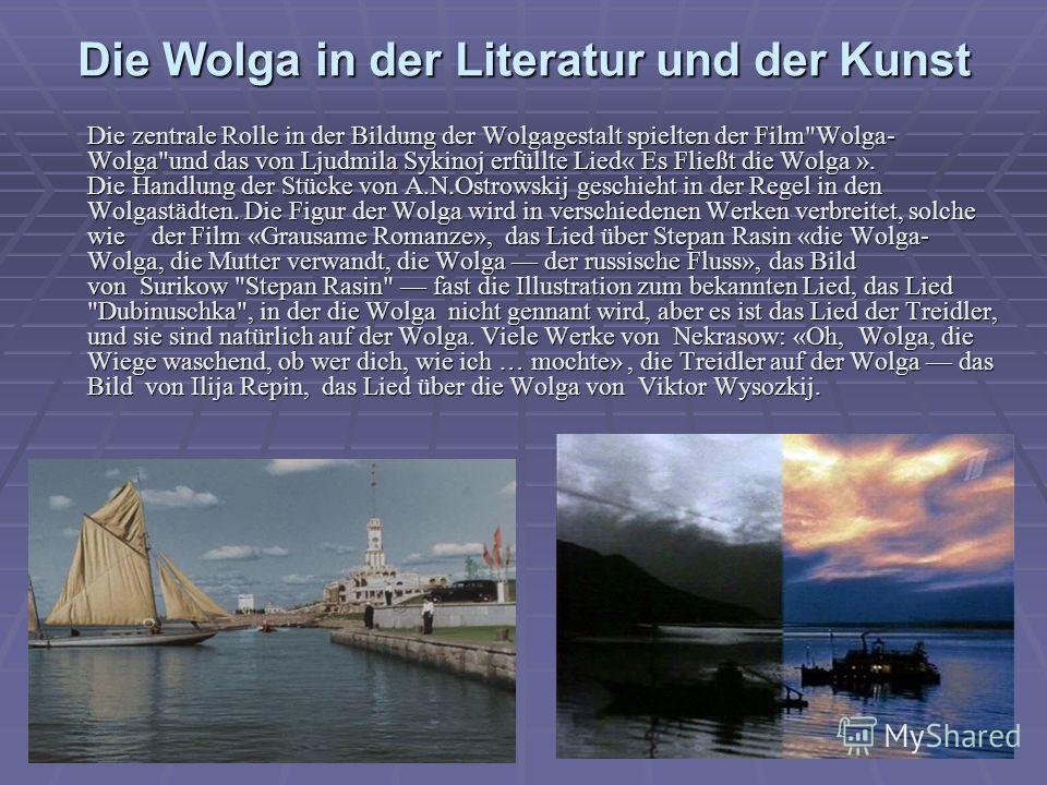 Die Wolga in der Literatur und der Kunst Die zentrale Rolle in der Bildung der Wolgagestalt spielten der Film