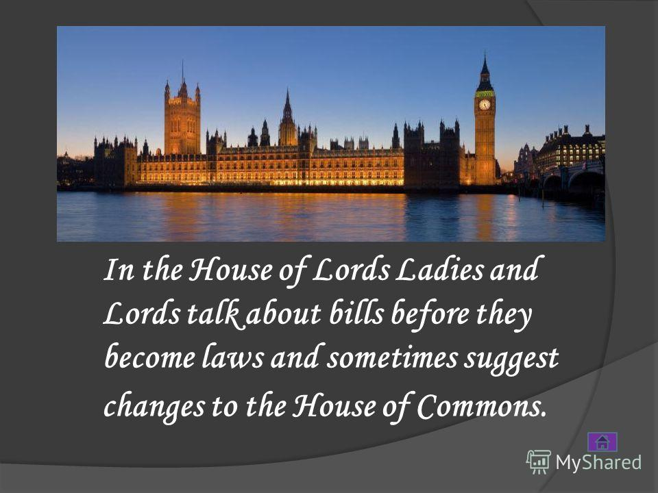 The House of Lords The House of Lords consists of hereditary peers and life peers. Hereditary peers inherit their title from their relatives. Life peers get the title for their personal achievements.