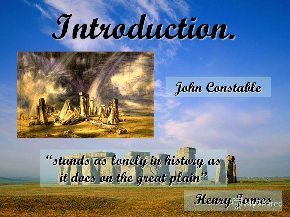 Introduction. stands as lonely in history as it does on the great plain Henry James John Constable