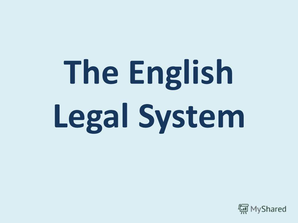 the english legal system the civil Most nations today follow one of two major legal traditions: common law or civil terminology and process of our legal system, which is based on english.