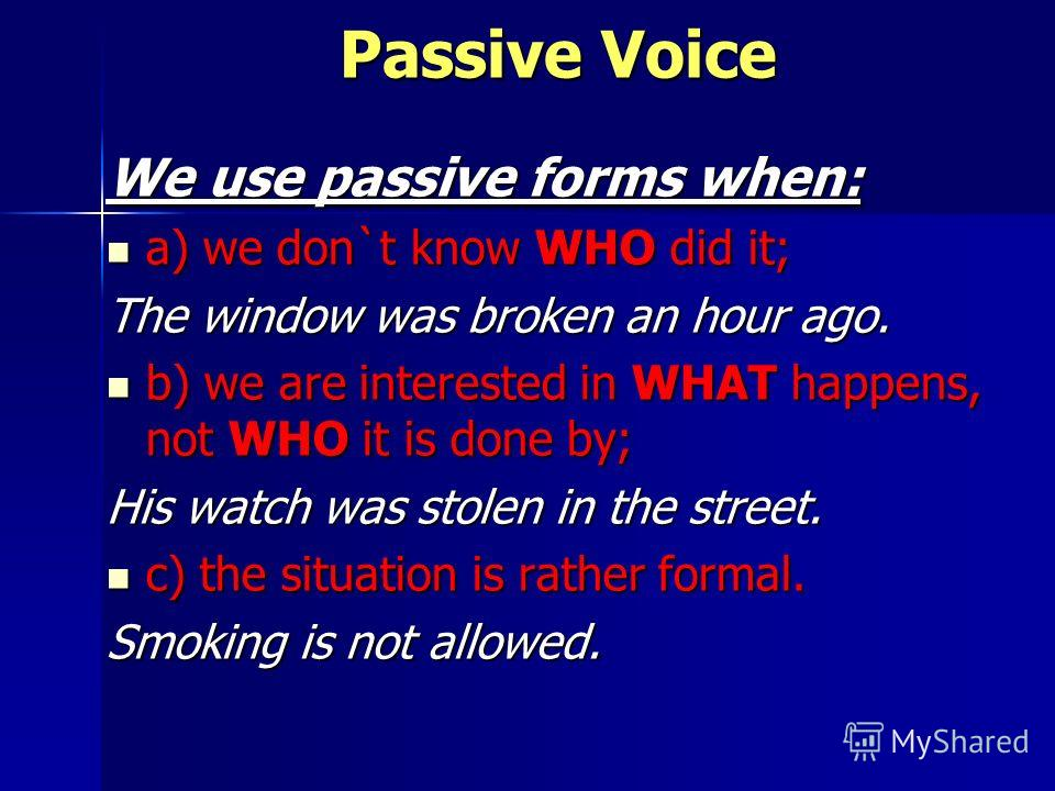 PASSIVE VOICE YOU WANT TO SHOW THAT OBJECT HAS THE LARGER IMPORTANCE THAN SUBJECT Prezentacii.com