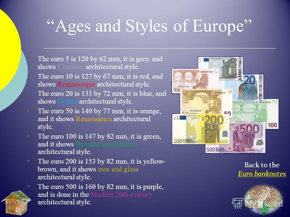 Back to the Euro banknotes The euro 5 is 120 by 62 mm, it is grey, and shows Classical architectural style. The euro 10 is 127 by 67 mm, it is red, and shows Romanesque architectural style. The euro 20 is 133 by 72 mm, it is blue, and shows Gothic ar