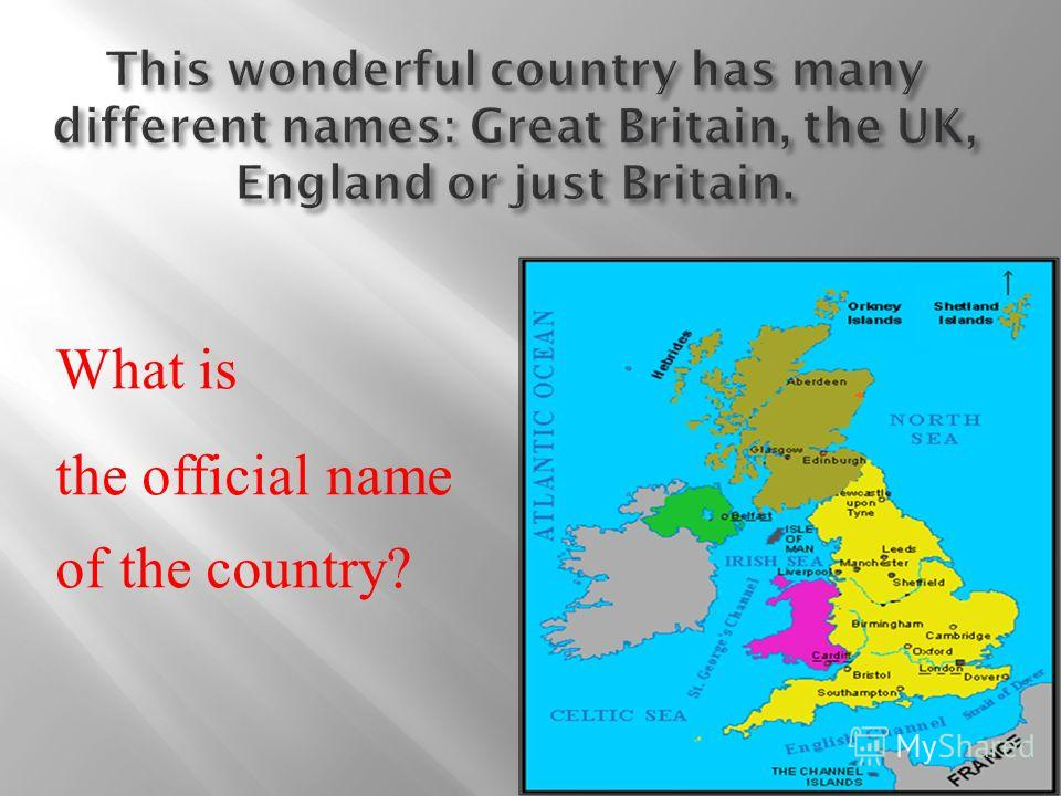 What is the official name of the country?