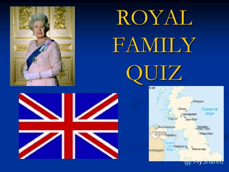 ROYAL FAMILY QUIZ
