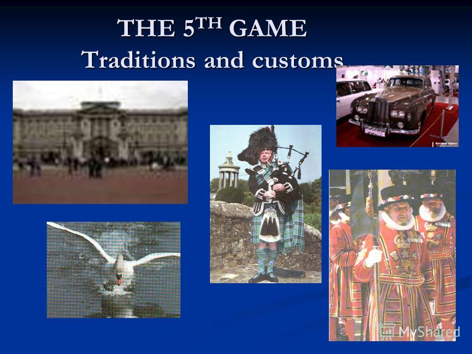THE 5TH GAME Traditions and customs