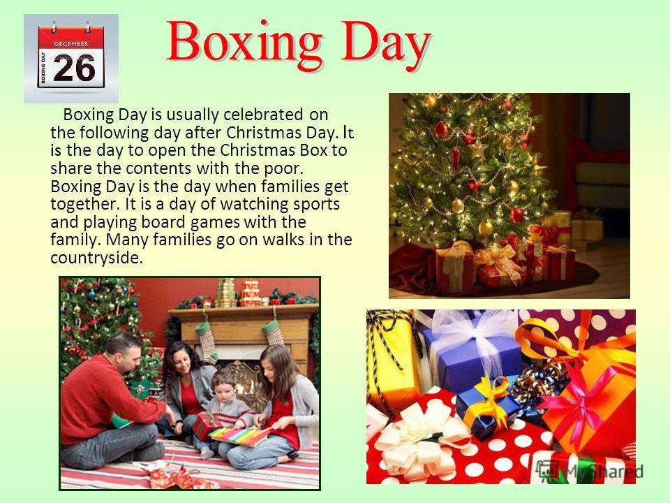 Christmas is celebrated on the 25th December. It is the time when Christians around the world celebrate the birth of Jesus. Most people are on holiday in the UK and stay at home with their family on Christmas day. Christmas Day is the favourite day f