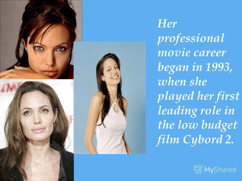 Her professional movie career began in 1993, when she played her first leading role in the low budget film Cybord 2.