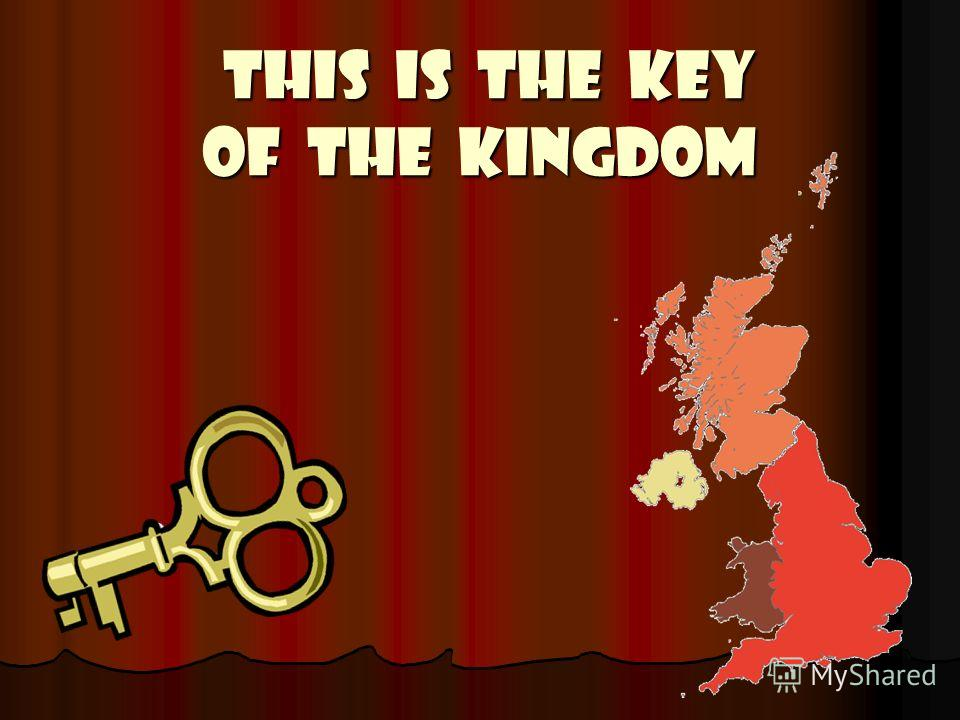 THIS IS THE KEY OF THE KINGDOM THIS IS THE KEY OF THE KINGDOM