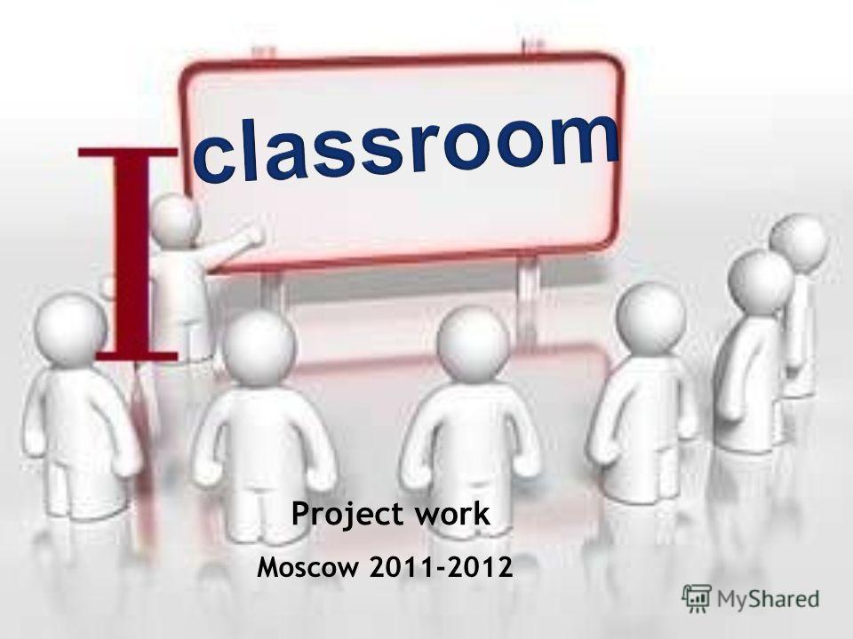 Moscow 2011-2012 Project work