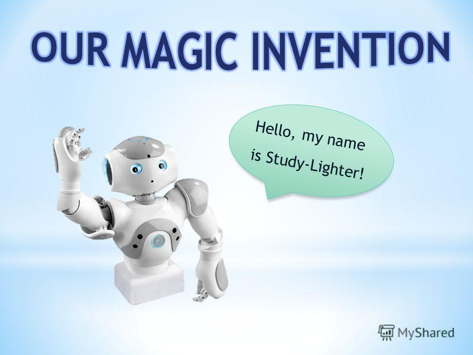 Hello, my name is Study-Lighter!