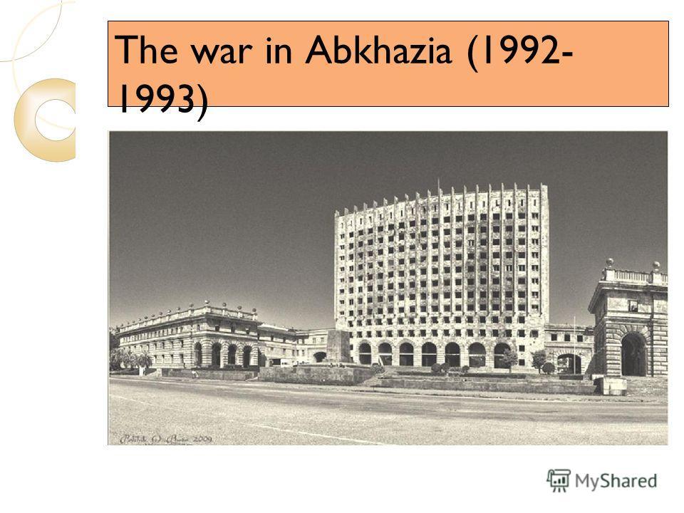 The war in Abkhazia (1992- 1993)