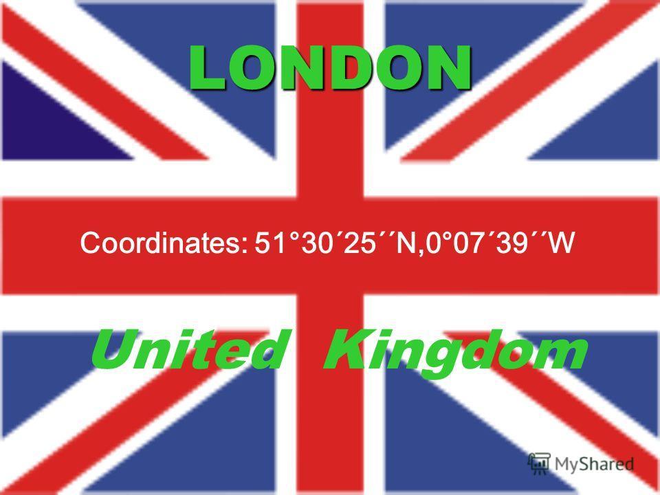 LONDON United Kingdom Coordinates: 51°30´25´´N,0°07´39´´W