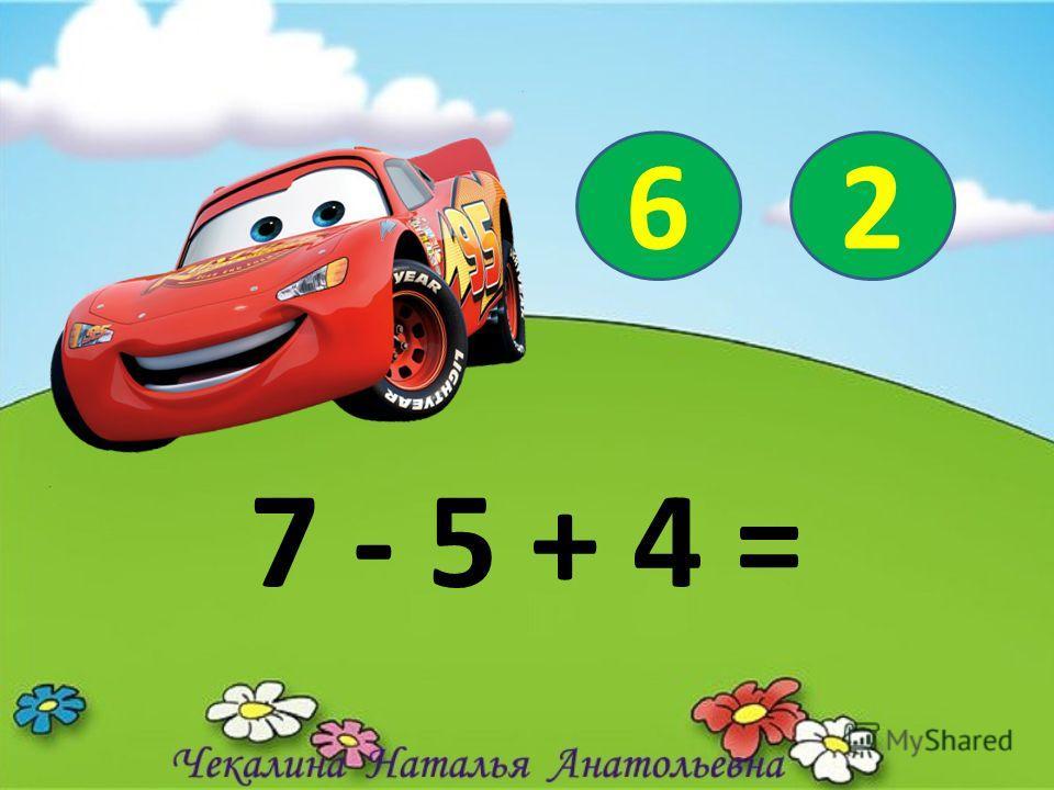 7 - 5 + 4 = 62