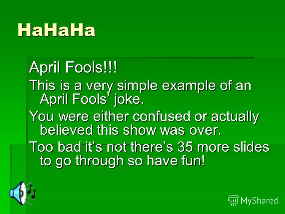 HaHaHa April Fools!!! This is a very simple example of an April Fools joke. You were either confused or actually believed this show was over. Too bad its not theres 35 more slides to go through so have fun!