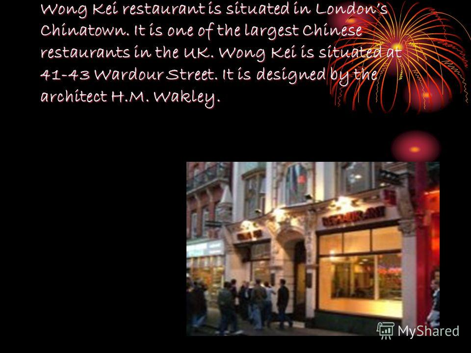Wong Kei restaurant is situated in Londons Chinatown. It is one of the largest Chinese restaurants in the UK. Wong Kei is situated at 41-43 Wardour Street. It is designed by the architect H.M. Wakley.